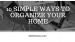 10 SIMPLE WAYS TO ORGANIZE YOUR HOME